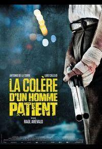 """""""La Colère d'un homme patient"""""""