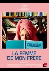 """La Femme de mon frère"" de Monia Chokri"
