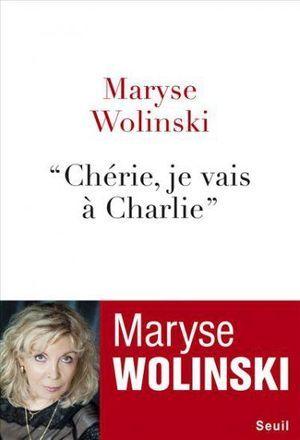 « Chérie, je vais à Charlie » de Maryse Wolinski, éd. du Seuil.