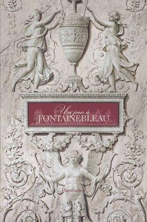 Couverture Un Jour à Fontainebleau