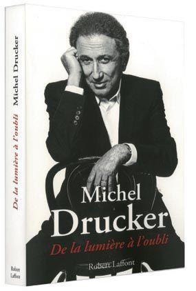« De la lumière à l'oubli », de Michel Drucker, éd. Robert Laffont, 376 pages, 21,50 euros.