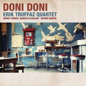Erik Truffaz Quartet, « Doni Doni » (Parlophone). En tournée en France actuellement.