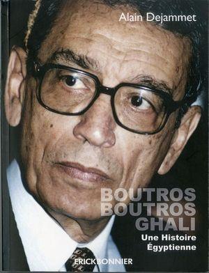 « Boutros Boutros Ghali, une histoire égyptienne », éditions Erick Bonnier, 23 €