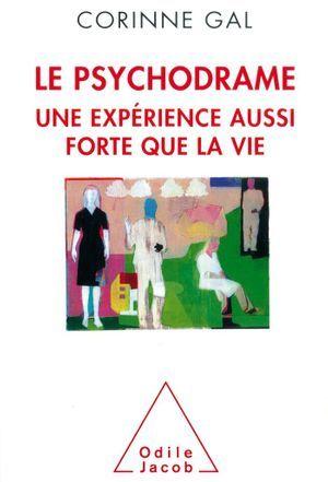 « Le psychodrame. Une expérience aussi forte que la vie », par Corinne Gal, éd. Odile Jacob.