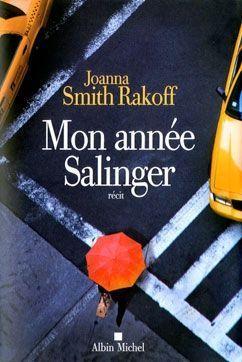 """""""Mon année Salinger"""", de Joanna Smith Rakoff, éd. Albin Michel, 357 pages, 20,90 euros. A paraître le 4 septembre."""