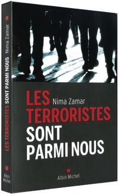 « Les terroristes sont parmi nous », par Nima Zamar, éd. Albin Michel.