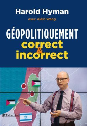 «Géopolitiquement correct & incorrect»