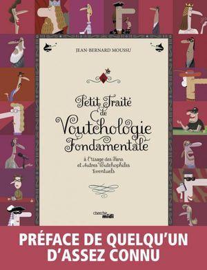 « Petit traité de voutchologie fondamentale », éd. du Cherche-Midi, 208 pages, 28 euros.