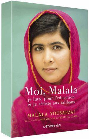« Moi, Malala, je lutte pour l'éducation et je résiste aux talibans », éd. Calmann-Lévy.