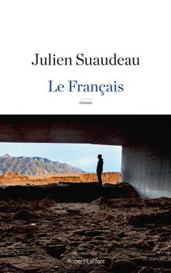 « Le Français », de Julien Suaudeau, éd. Robert Laffont, 212 pages, 18 euros.