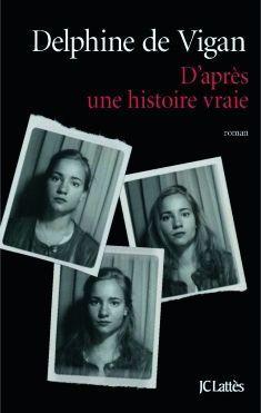 """""""D'après une histoire vraie"""", de Delphine de Vigan. Sortie le 26 août prochain."""