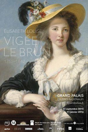 « Elisabeth-Louise Vigée Le Brun. 1755-1842 », Grand Palais, Paris VIIIe, du 23 septembre au 11 janvier 2016.