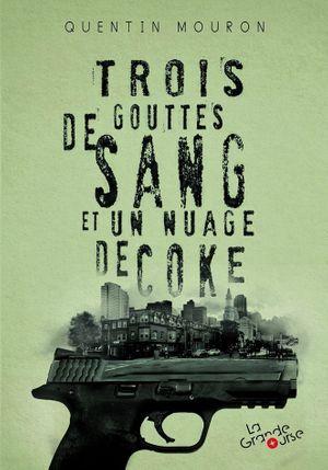 """""""Trois gouttes de sang et un nuage de coke"""", de Quentin Mouron."""