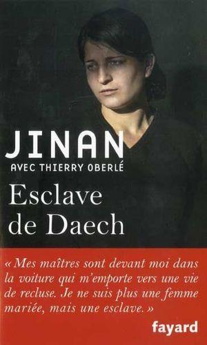 « Esclave de Daech », de Jinan, avec Thierry Oberlé, éd. Fayard.