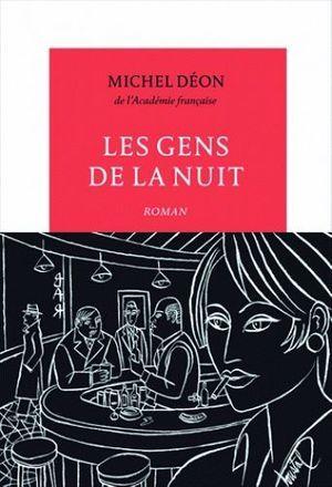 «Les gens de la nuit» de Michel Déon, réédition La Table Ronde, 186 pages, 17 euros.