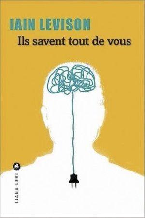 « Ils savent tout de vous », de Iain Levison éd. Liana Levi, 240 pages, 18 euros.