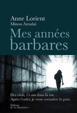 « Mes années barbares », d'Anne Lorient et Minou Azoulai, éd. de La Martinière.