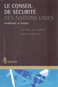 """""""Le conseil de sécurité des Nations unies, ambitions et limites""""."""