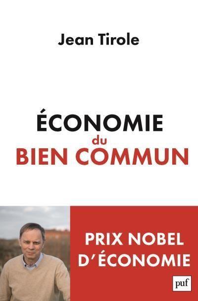« Economie du bien commun » de Jean Tirole aux Presses Universitaires de France