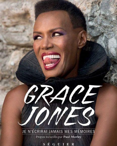 « Je n'écrirai jamais mes Mémoires », de Grace Jones, avec Paul Morley, éd. Séguier.