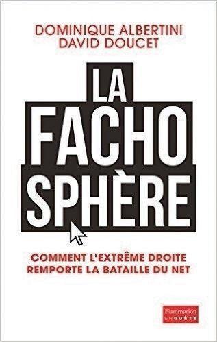 « La Fachosphère», de Dominique Albertini et David Doucet, éd.Flammarion.