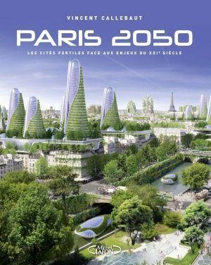 NEW BOOK - PARIS 2050 _ Vincent Callebaut
