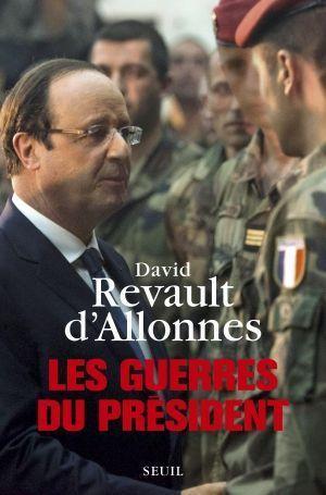 Revault d'Allonnes David Les guerres du président