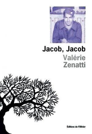 «Jacob, Jacob», de Valérie Zenatti, éd. de L'Olivier. 165 pages, 16 euros.