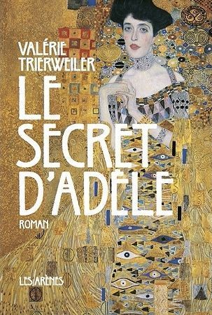 """""""Le secret d'Adèle"""", de Valérie Trierweiler, éd. Les Arènes, 298 pages, 20 euros."""