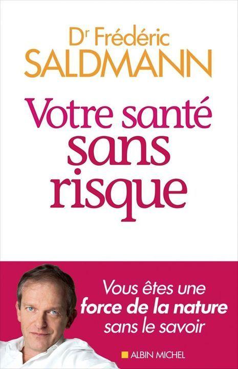 «Votre santé sans risque», éd. Albin Michel, 281 pages, 19,50 euros.