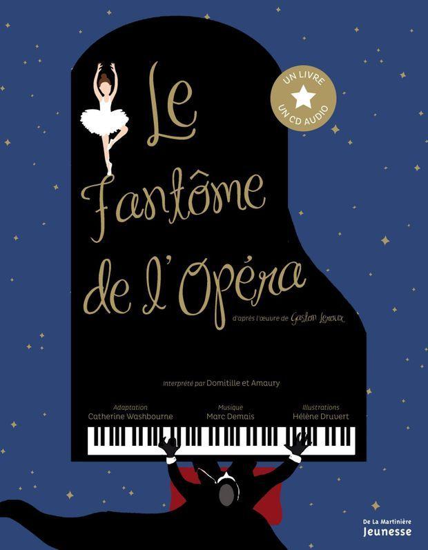 Le fantôme de l'Opéra, interprété par Domitille et Amaury, adaptation de Catherine Washbourne, musique de Marc Demais, illustrations de Hélène Druvert