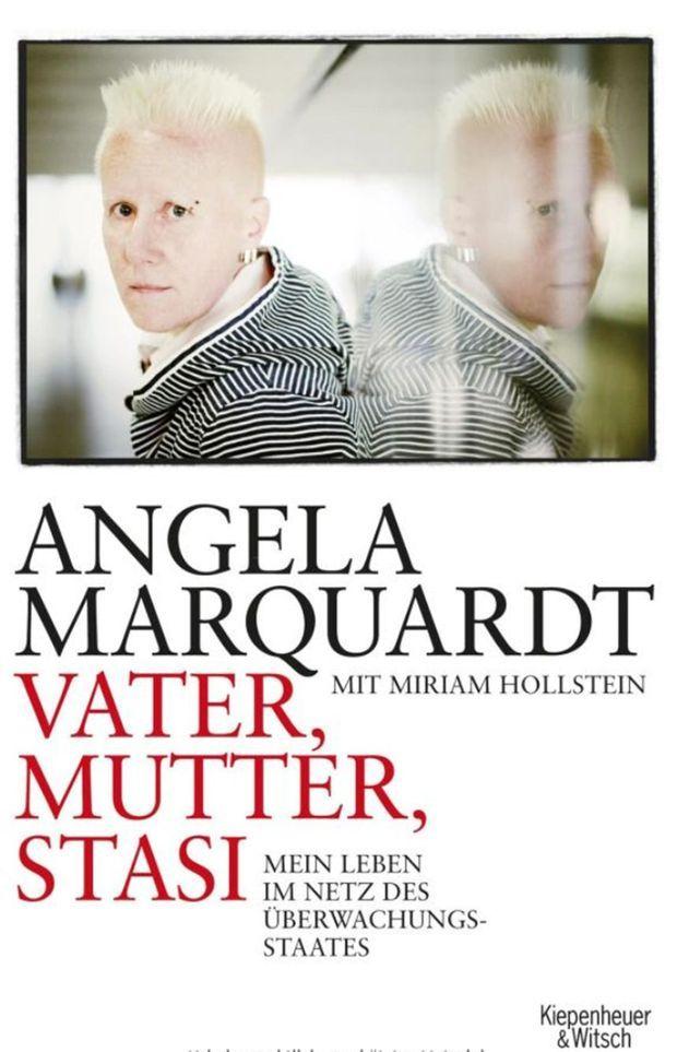 Le livre d'Angela Marquardt, «Vater, Mutter, Stasi, mein Leben im Netz des Überwachungsstaates».