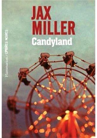 « Candyland », de Jax Miller, éd. Ombres noires, 576 pages, 21 euros.