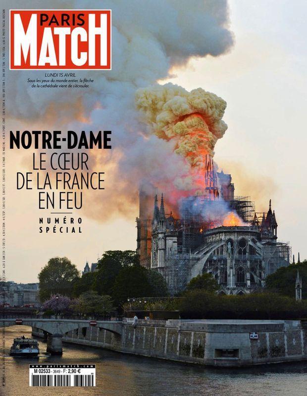 « Notre-Dame, le coeur de la France en feu » - Paris Match n°3649, 18 avril 2019.