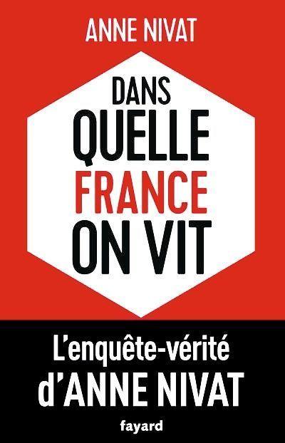 «Dans quelle France on vit», éd. Fayard.