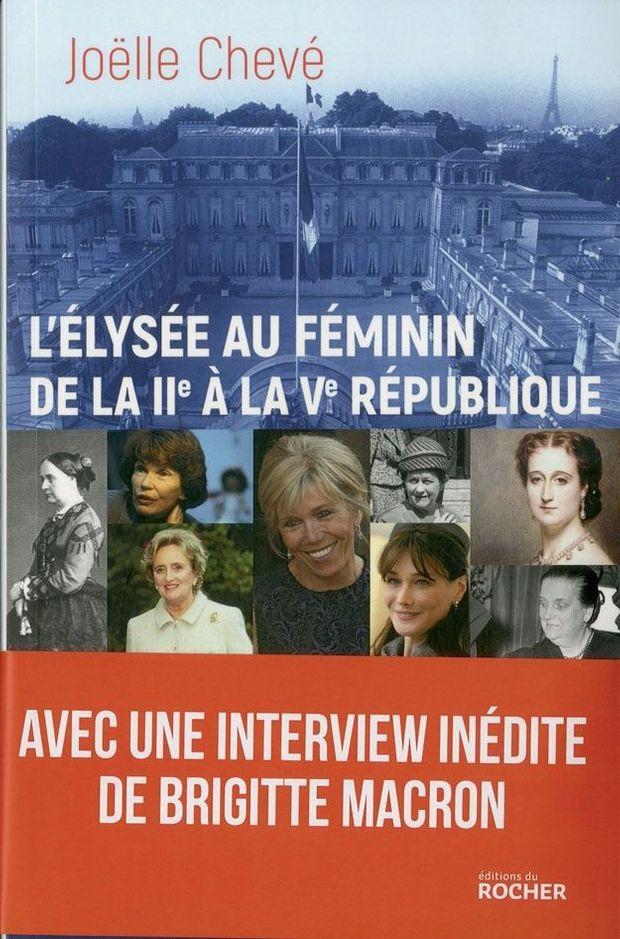 """""""L'Elysée au féminin de la IIe à la Ve République"""", de Joëlle Chevé, éd. du Rocher"""