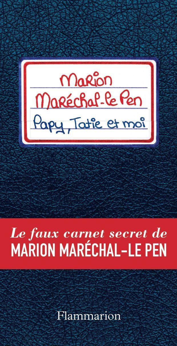 """La couverture de """"Papy, Tatie et moi"""", le faux carnet secret de Marion Maréchal-Le Pen."""