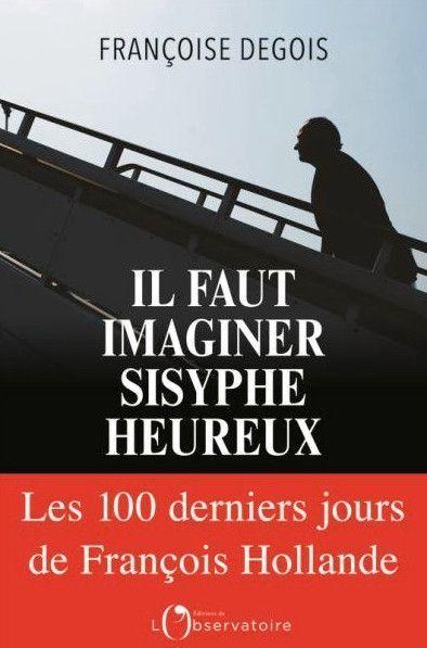 Il faut imaginer Sisyphe heureux, Françoise Degois, éd. De l'Observatoire (sortie le 7 juin)
