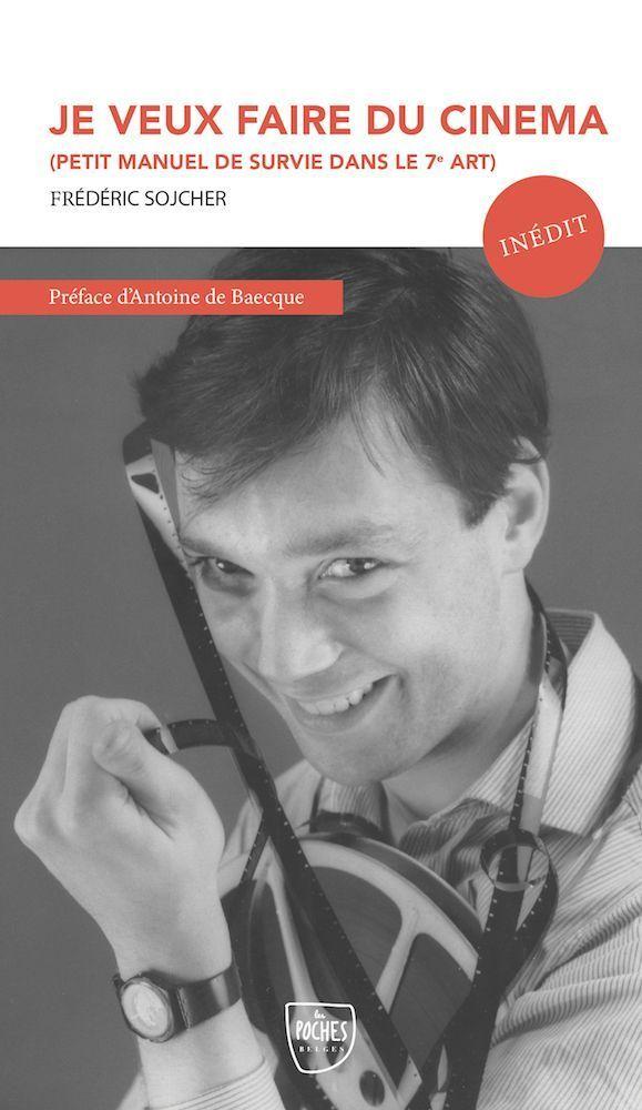 « Je veux faire du cinéma, petit manuel de survie dans le 7e Art », Frédéric Sojcher, préface d'Antoine de Baecque, Genèse éditions, Les Poches, 14€ – Disponible dès le 9 avril en librairies.
