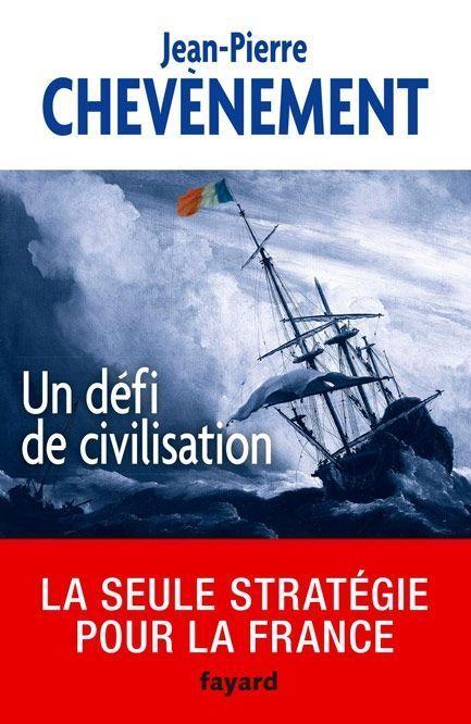 """La couverture d'""""Un défi de civilisation"""", de Jean-Pierre Chevènement."""