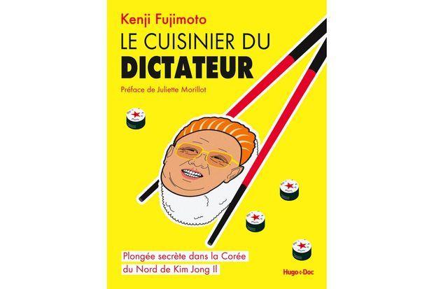 « Le cuisinier du dictateur », par Kenji Fujimoto, éd. Hugo Doc. Parution le 11 avril.