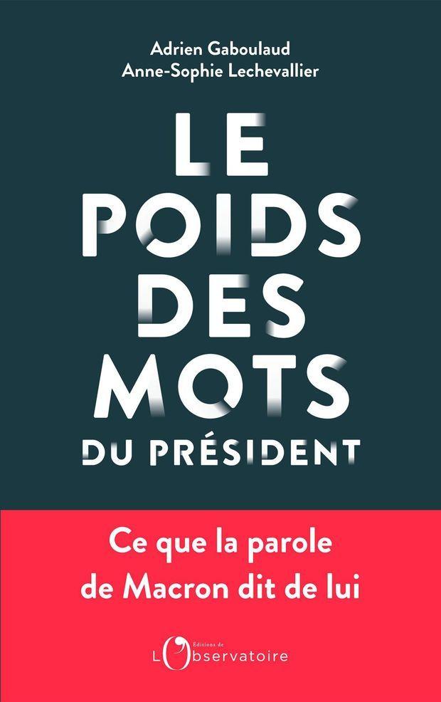 """Adrien Gaboulaud et Anne-Sophie Lechevallier, """"Le Poids des mots du président"""", éd. de l'Observatoire."""