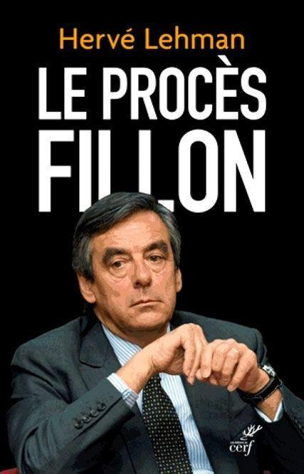 """""""Le Procès Fillon"""", d'Hervé Lehman, éd. du Cerf"""