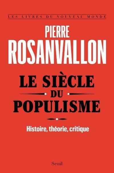 Le-Siecle-du-populisme-Histoire-theorie-critique