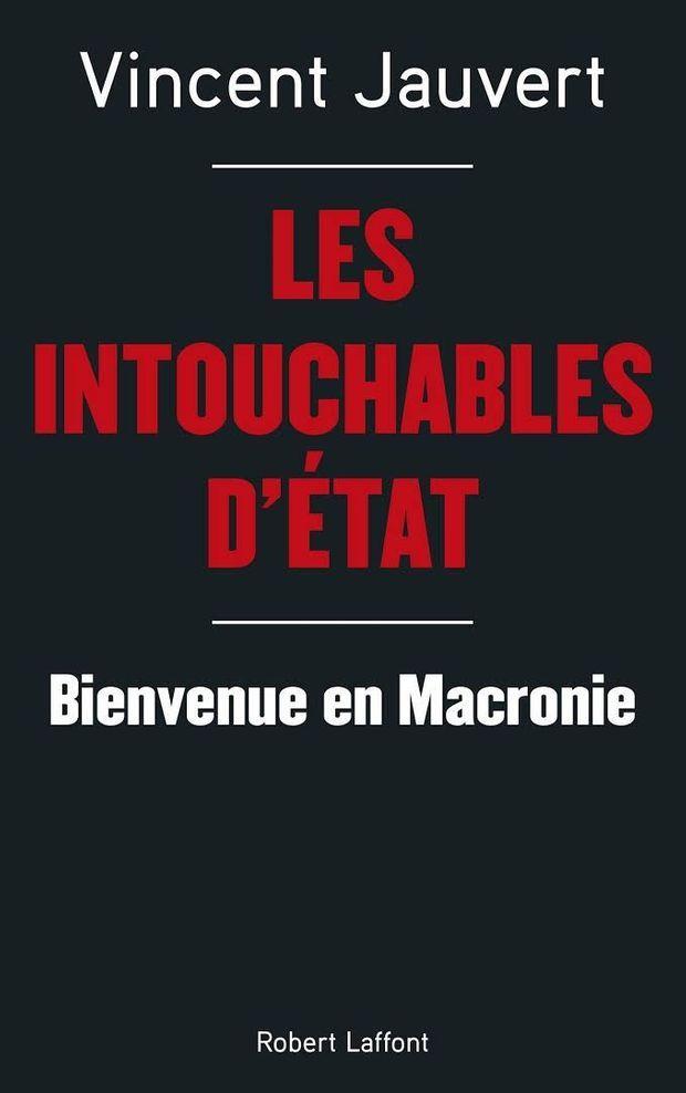 « Les Intouchables d'État », de Vincent Jauvert, édition Robert Laffont, 264 pages.