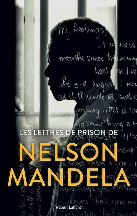«Les lettres de prison de Nelson Mandela», 752 pages, éd. Robert Laffont.