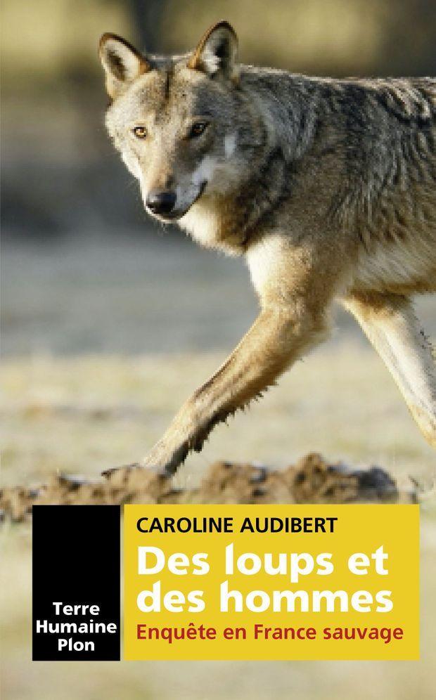 « Des loups et des hommes » ed. Terre Humaine-Plon