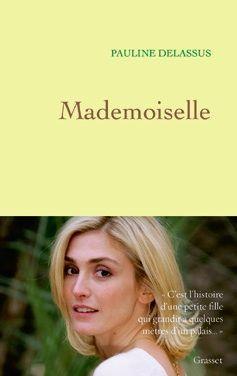 « Mademoiselle », par Pauline Delassus, éditions Grasset, sortie le 11 mai.
