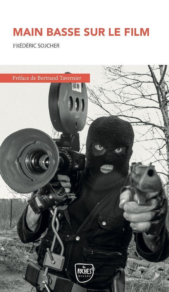 « Main basse sur le film », Frédéric Sojcher, préface de Bertrand Tavernier. Photo Genèse éditions, Les Poches. ‑14€ – Disponible dès le 9 avril en librairies.