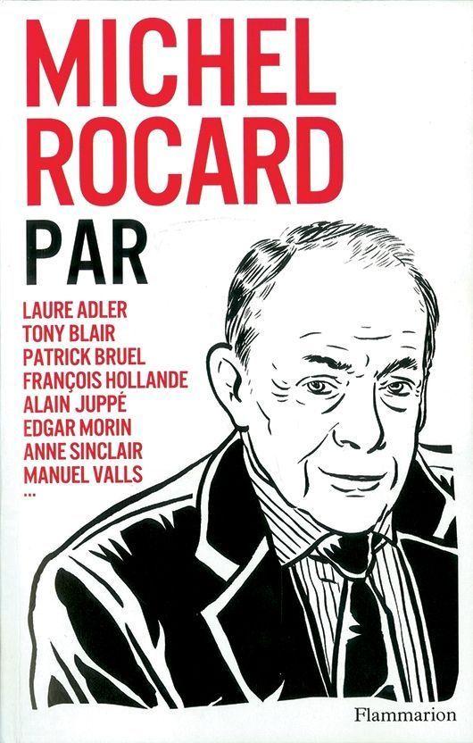 « Michel Rocard » (éd. Flammarion, en librairie le 23 mai)